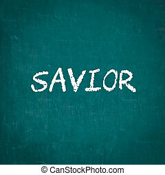 SAVIOR written on chalkboard