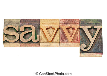 savvy word in wood type - savvy - isolated word in vintage...