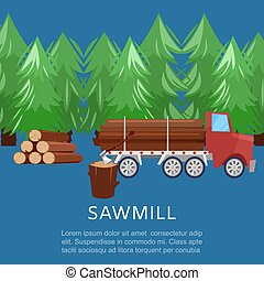 Sawmill woodcutter truck logging equipment lumber machine industrial wood timber forest vector illustration.