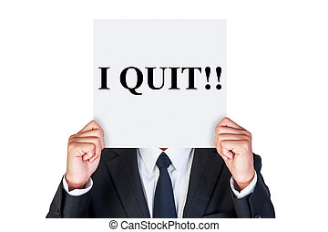 Say i quit word on paper shown by business man isolated on...
