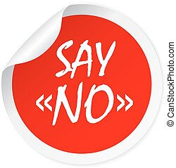 Say no round vector sticker