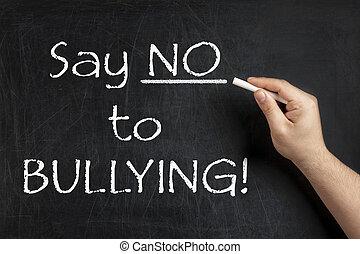 Say no to bullying teacher blackboard chalkboard