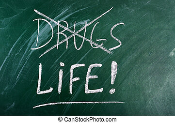 say no to drugs,choice life- message on green chalkboard