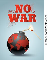 Say no to war - Vector poster with bomb and match. Say no to...