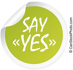Say yes round sticker