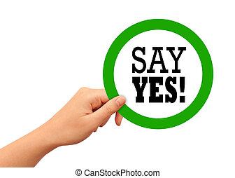Say yes sign isolated on white background