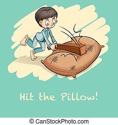 Saying hit the pillow