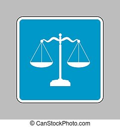 Scales balance sign. White icon on blue sign as background.