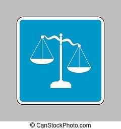 Scales of Justice sign. White icon on blue sign as background.