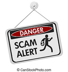 Scam alert danger sign, A black and white danger hanging...