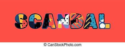 Scandal Concept Word Art Illustration - The word SCANDAL...