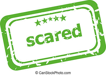 scared grunge rubber stamp isolated on white background