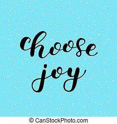 scegliere, joy., spazzola, lettering.