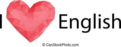 schöne , inschrift, heart., mögen, sprache, english., freigestellt, abbildung, polygonal, vektor, hintergrund, englisches , day.