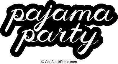 schattig, handwriting., borstel, feestje, lettering., pajama