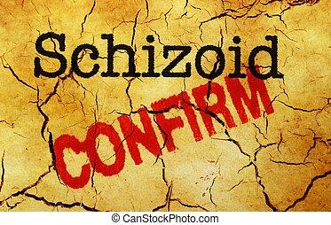 Schizoid confirm
