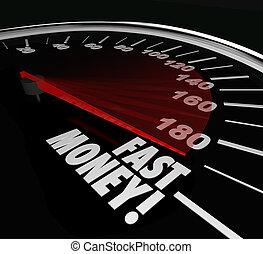 schnell, geld, geschwindigkeitsmesser, verdienen, einkommen, schnell, reich, reichtum