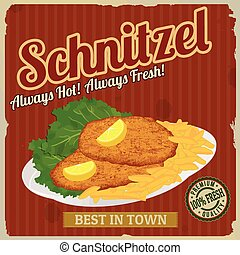 Schnitzel retro poster in vintage style with schnitzel with frech fries and lettuce, vector illustration