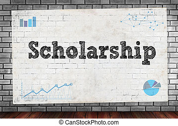Scholarship on brick wall and poster concept