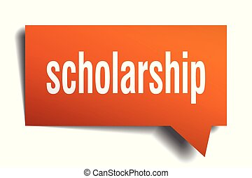 scholarship orange 3d speech bubble - scholarship orange 3d...
