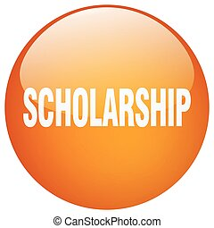 scholarship orange round gel isolated push button