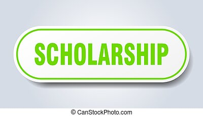 scholarship sign. scholarship rounded green sticker....