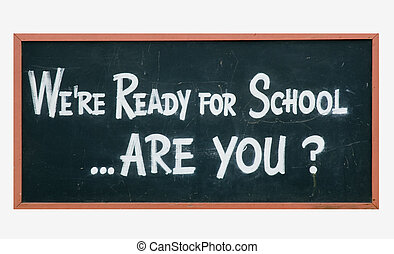 "School blackboard sign - blackboard sign ""were ready for..."