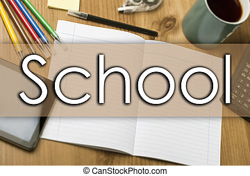 School - business concept with text