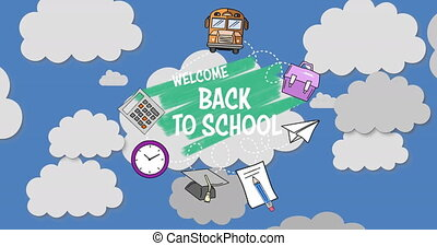 School concept icons and welcome back to school text against clouds in the sky