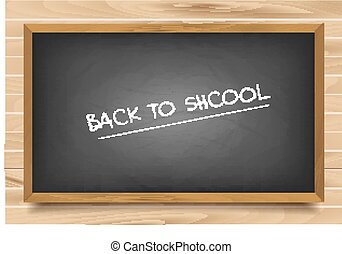 School nero Board on wooden background - Words back to ...