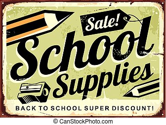 School supplies sale retro advertising sign.