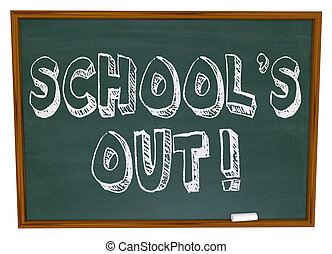 School\'s Out - Written on Chalkboard - The words School\'s...