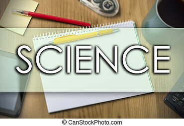 SCIENCE -  business concept with text