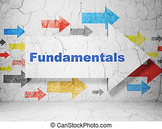 Science concept: arrow with Fundamentals on grunge textured concrete wall background, 3D rendering