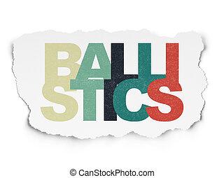 Science concept: Ballistics on Torn Paper background