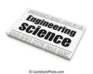 Science concept: newspaper headline Engineering Science