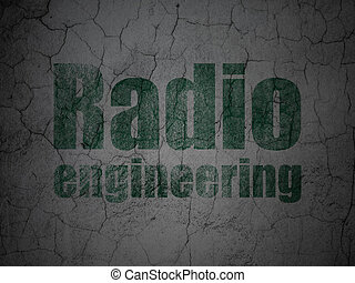 Science concept: Radio Engineering on grunge wall background