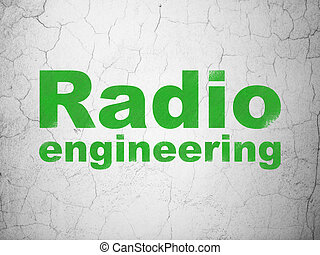Science concept: Radio Engineering on wall background