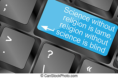 Science without religion is lame. Computer keyboard keys with quote button. Inspirational motivational quote. Simple trendy design