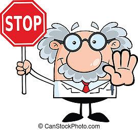 Professor Holding A Stop Sign - Scientist Or Professor...