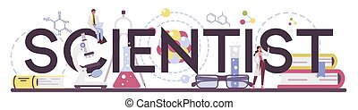 Scientist typographic header. Idea of education and innovation.