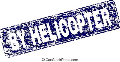 Scratched BY HELICOPTER Framed Rounded Rectangle Stamp