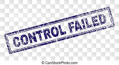 Scratched CONTROL FAILED Rectangle Stamp - CONTROL FAILED...