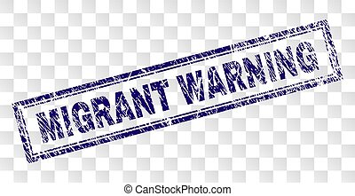 Scratched MIGRANT WARNING Rectangle Stamp