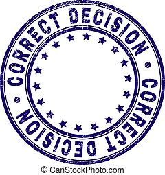 Scratched Textured CORRECT DECISION Round Stamp Seal