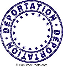 DEPORTATION stamp seal imprint with grunge texture. Designed with round shapes and stars. Blue vector rubber print of DEPORTATION tag with dust texture.