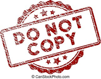 Scratched Textured Do Not Copy Text Stamp Seal