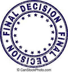 Scratched Textured FINAL DECISION Round Stamp Seal