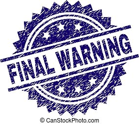 Scratched Textured FINAL WARNING Stamp Seal