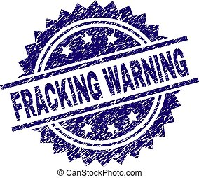 Scratched Textured FRACKING WARNING Stamp Seal